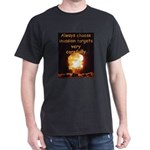 Be Careful Dark T-Shirt