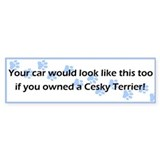 Your Car Cesky Terrier Bumper Bumper Sticker