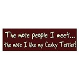 The More People Cesky Terrier Bumper Bumper Sticker