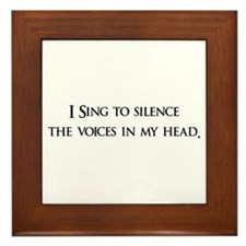 I Sing To Silence The Voices Framed Tile