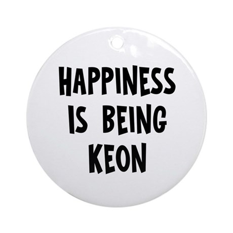 Happiness is being Keon Ornament (Round)