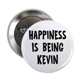 "Happiness is being Kevin 2.25"" Button"