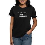 I'm Perfect! Women's Dark T-Shirt