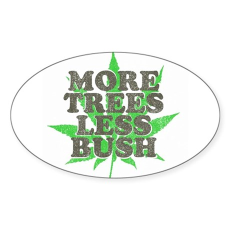More Trees Less Bush Oval Sticker