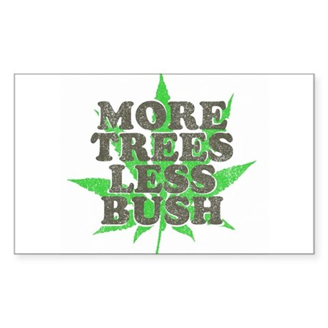 More Trees Less Bush Rectangle Sticker