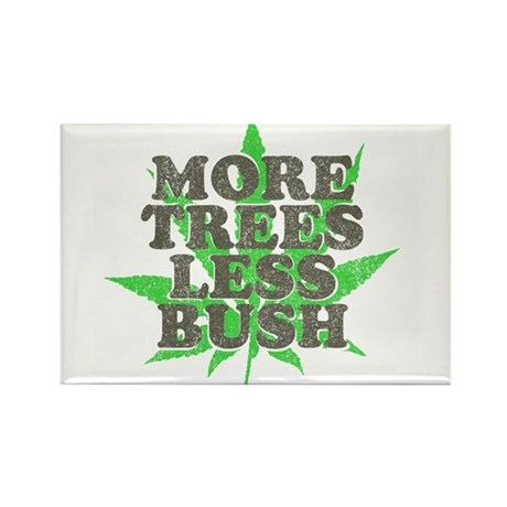 More Trees Less Bush Rectangle Magnet