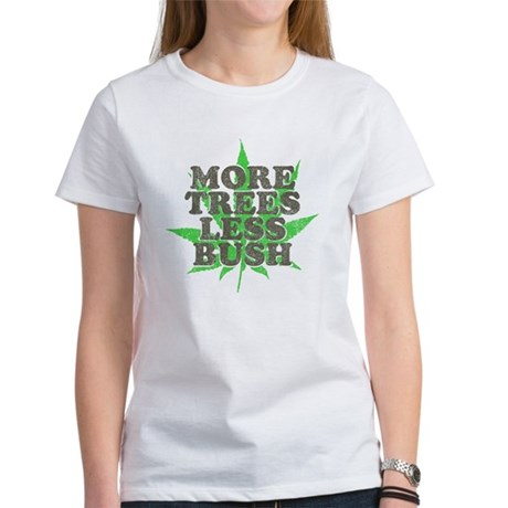 More Trees Less Bush Womens T-Shirt