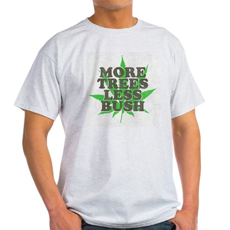 More Trees Less Bush Light T-Shirt