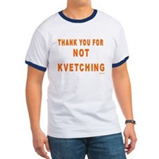 THANKS FOR NOT KVETCHING T