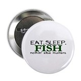 Eat Sleep Fish 2.25&quot; Button