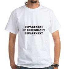 Dept. of Redundancy Dept. Shirt