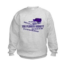 YOU PLONKER Sweatshirt