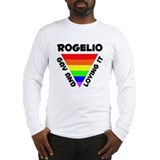 Rogelio Gay Pride (#006) Long Sleeve T-Shirt