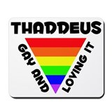 Thaddeus Gay Pride (#006) Mousepad