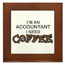 Accountant Need Coffee Framed Tile