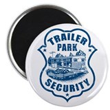 Trailer Park Security Magnet