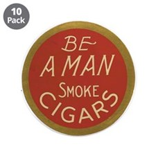 "Be a Man Vintage Cigar Ad 3.5"" Button (10 pack)"