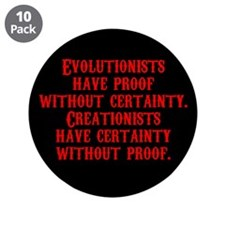 "Evolutionists have proof with 3.5"" Button (10 pack"