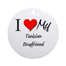 I Love My Tunisian Boyfriend Ornament (Round)