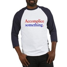 Accomplice Something. Baseball Jersey