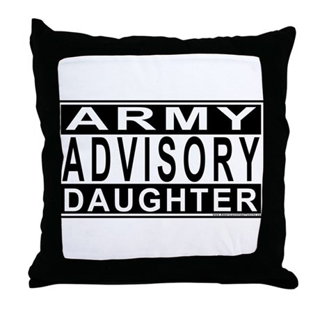 Army Daughter Advisory Throw Pillow