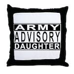 Army Daughter Advisory Throw Pillow