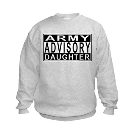 Army Daughter Advisory Kids Sweatshirt