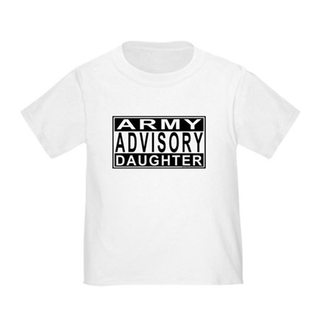Army Daughter Advisory Toddler T-Shirt