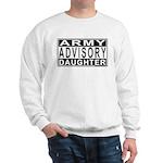 Army Daughter Advisory Sweatshirt