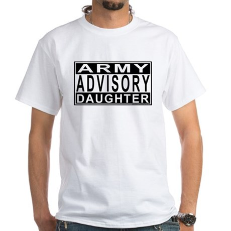 Army Daughter Advisory White T-Shirt