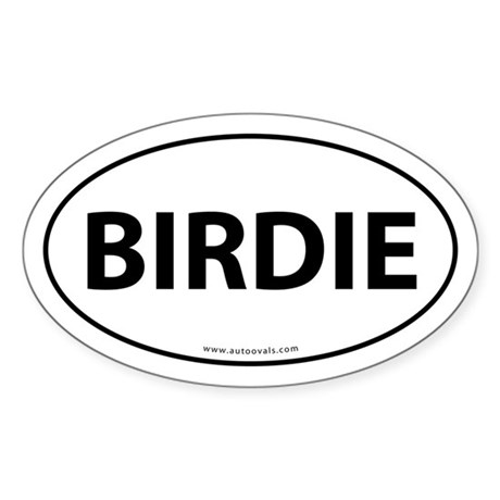 Birdie Golf Bumper Sticker -White (Oval)