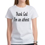 Thank God I'm an atheist Women's T-Shirt