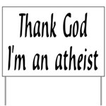 Thank God I'm an atheist Yard Sign