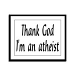 Thank God I'm an atheist Framed Panel Print