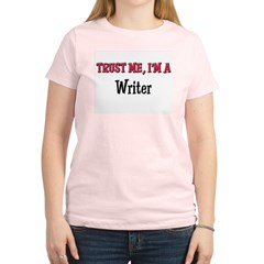 Trust Me I'm a Writer Women's Light T-Shirt