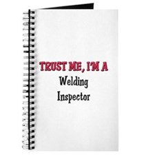 Trust Me I'm a Welding Inspector Journal