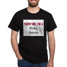 Trust Me I'm a Welding Inspector T-Shirt