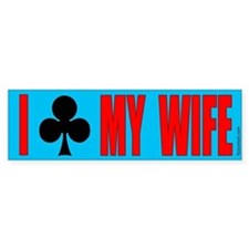 """I Club My Wife"" Bumper Bumper Sticker"