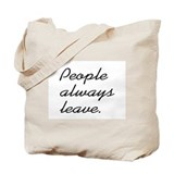 People Always Leave Tote Bag