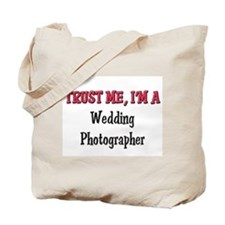 Trust Me I'm a Wedding Photographer Tote Bag