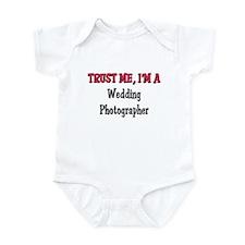 Trust Me I'm a Wedding Photographer Infant Bodysui