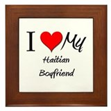 I Love My Haitian Boyfriend Framed Tile