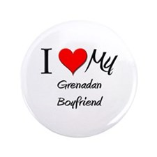 "I Love My Grenadan Boyfriend 3.5"" Button"