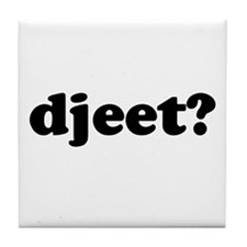 Djeet? Tile Coaster