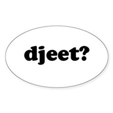 Djeet? Oval Decal
