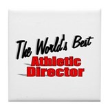 """The World's Best Athletic Director"" Tile Coaster"