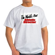 """""""The World's Best Athletic Director"""" T-Shirt"""