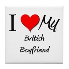 I Love My British Boyfriend Tile Coaster