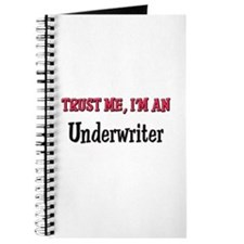 Trust Me I'm an Underwriter Journal