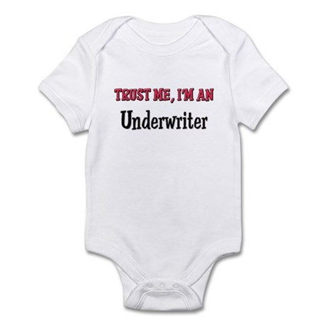 Trust Me I'm an Underwriter Infant Bodysuit